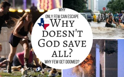 Why doesn't God save all during a calamity?